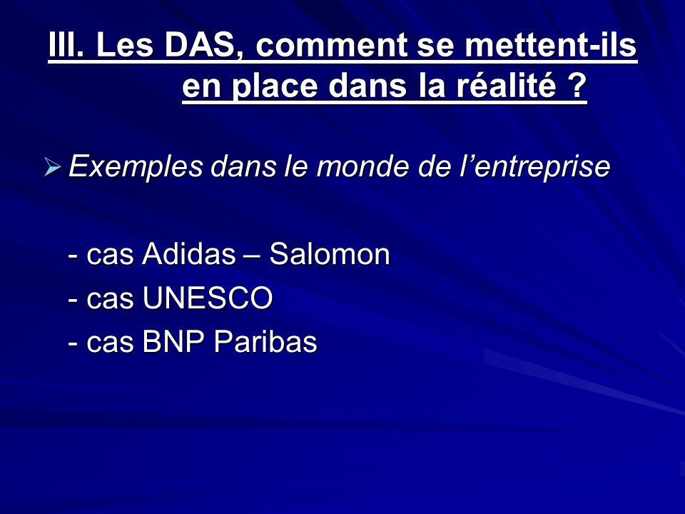 III. Les DAS, comment se mettent-ils en place dans la réalité ? Exemples dans le monde de lentreprise Exemples dans le monde de lentreprise - cas Adid