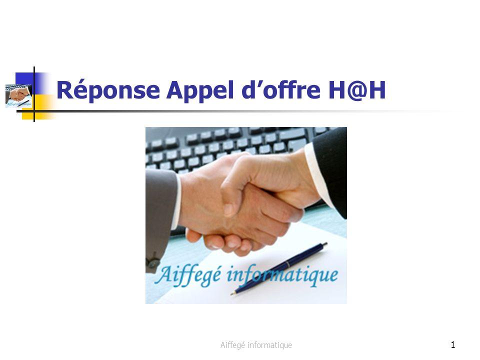 Aiffegé Informatique 2 Sommaire 1)Présentation de Aiffegé informatique 2)Synthèse de lappel doffre 3)Réponse à celle ci