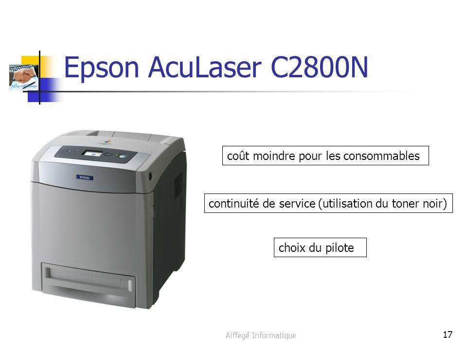 Aiffegé Informatique 17 Epson AcuLaser C2800N coût moindre pour les consommables continuité de service (utilisation du toner noir) choix du pilote