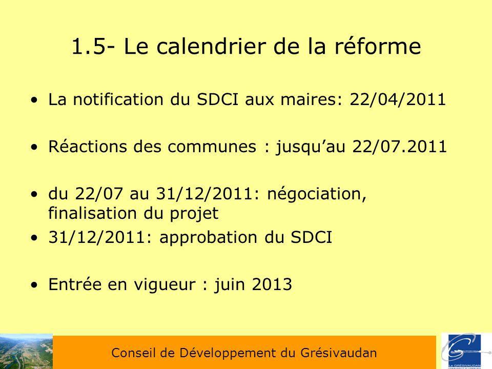 1.5- Le calendrier de la réforme La notification du SDCI aux maires: 22/04/2011 Réactions des communes : jusquau 22/07.2011 du 22/07 au 31/12/2011: né