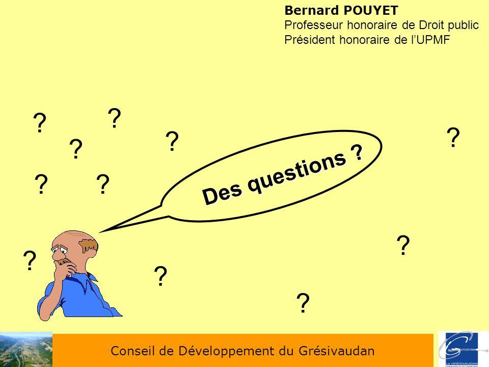 Bernard POUYET Professeur honoraire de Droit public Président honoraire de lUPMF Des questions ? ? ? ? ?? ? ? ? ? ? ?