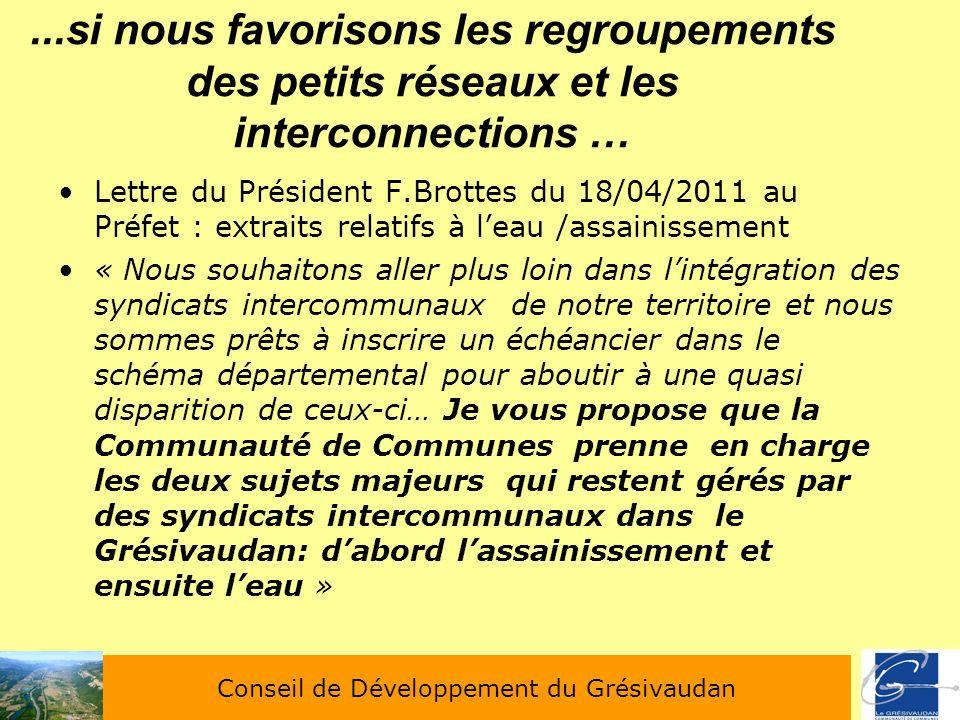 ...si nous favorisons les regroupements des petits réseaux et les interconnections … Lettre du Président F.Brottes du 18/04/2011 au Préfet : extraits