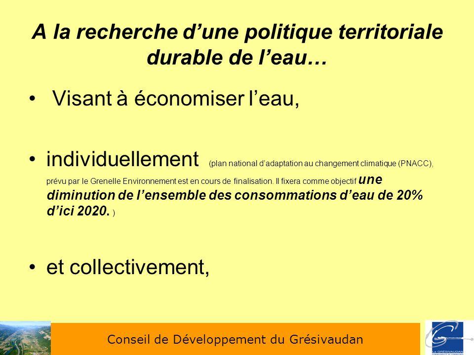 A la recherche dune politique territoriale durable de leau… Visant à économiser leau, individuellement (plan national dadaptation au changement climat