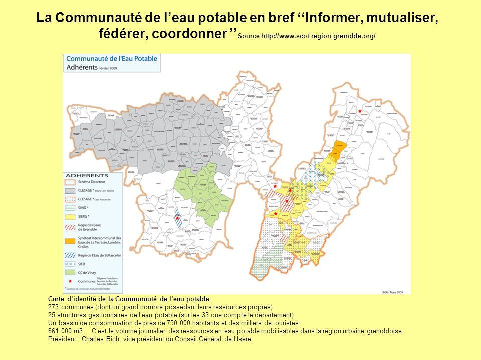 La Communauté de leau potable en bref Informer, mutualiser, fédérer, coordonner Source http://www.scot-region-grenoble.org/ Carte didentité de la Comm