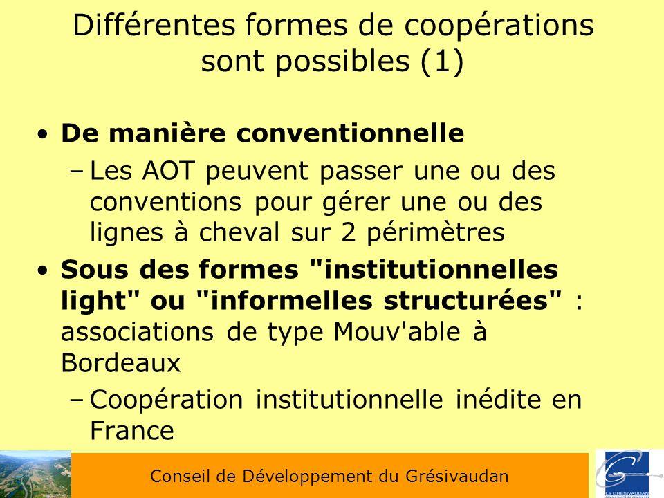 Différentes formes de coopérations sont possibles (1) De manière conventionnelle –Les AOT peuvent passer une ou des conventions pour gérer une ou des