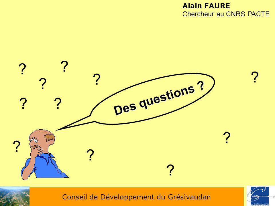 Conseil de Développement du Grésivaudan Alain FAURE Chercheur au CNRS PACTE Des questions ? ? ? ? ?? ? ? ? ? ? ?