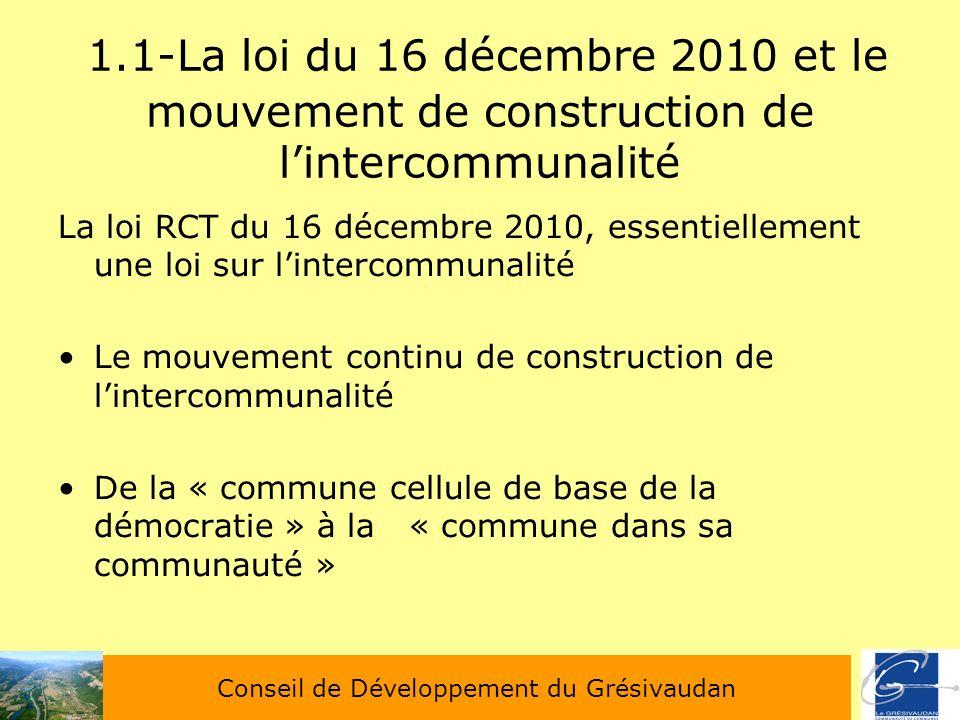 1.1-La loi du 16 décembre 2010 et le mouvement de construction de lintercommunalité La loi RCT du 16 décembre 2010, essentiellement une loi sur linter