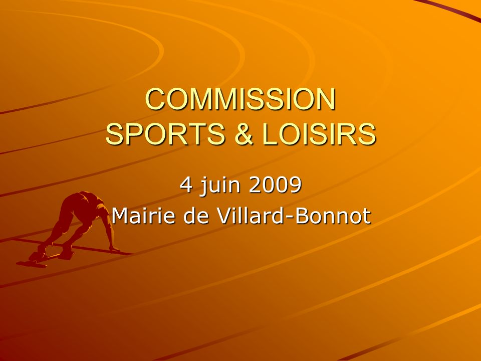COMMISSION SPORTS & LOISIRS 4 juin 2009 Mairie de Villard-Bonnot