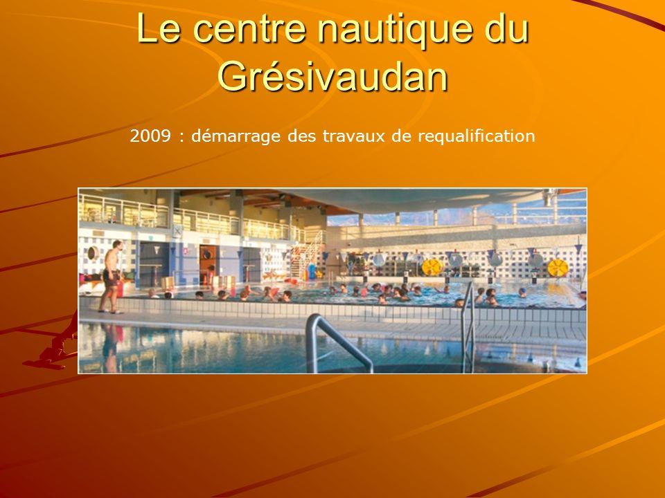 Le centre nautique du Grésivaudan 2009 : démarrage des travaux de requalification