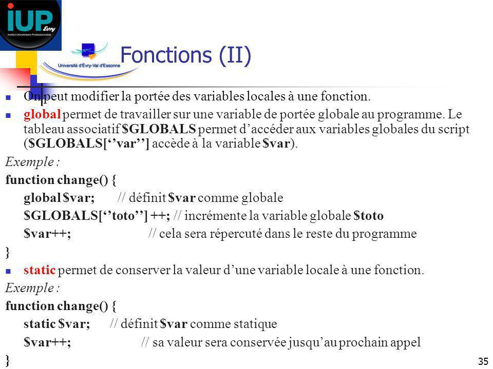 35 Fonctions (II) On peut modifier la portée des variables locales à une fonction. global permet de travailler sur une variable de portée globale au p