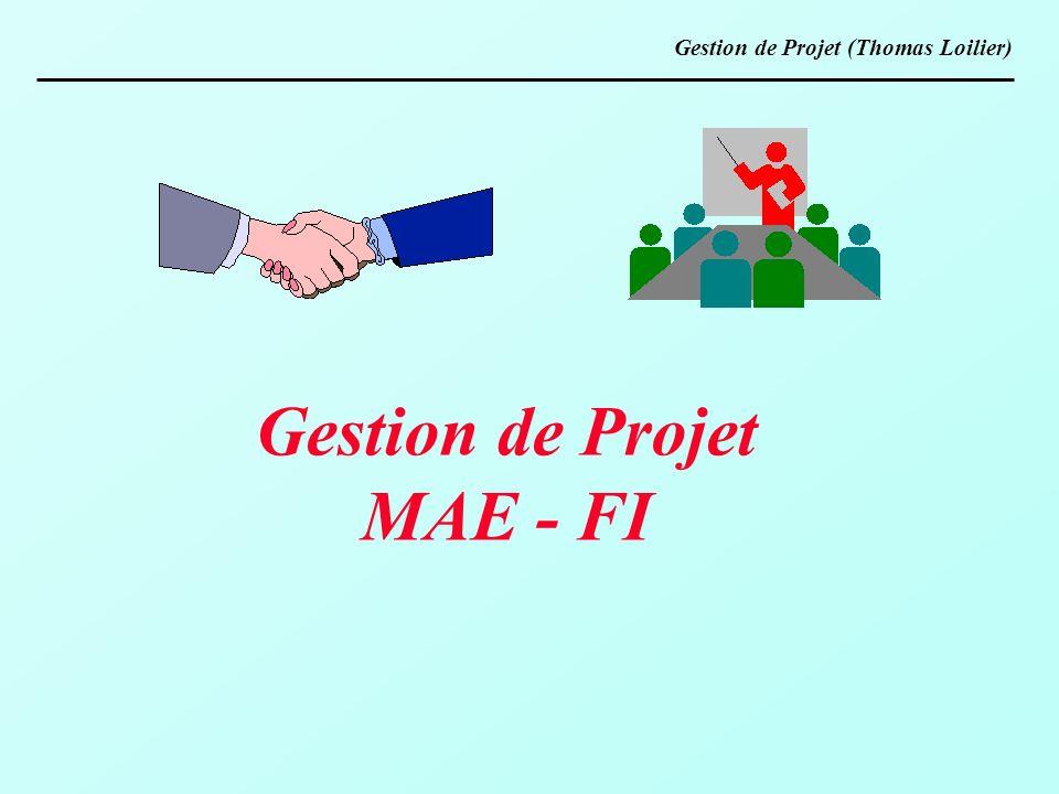 Gestion de Projet (Thomas Loilier) Gestion de Projet MAE - FI