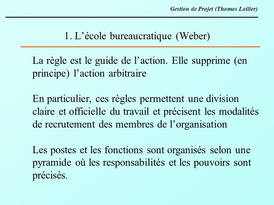 1. Lécole bureaucratique (Weber) La règle est le guide de laction. Elle supprime (en principe) laction arbitraire En particulier, ces règles permetten