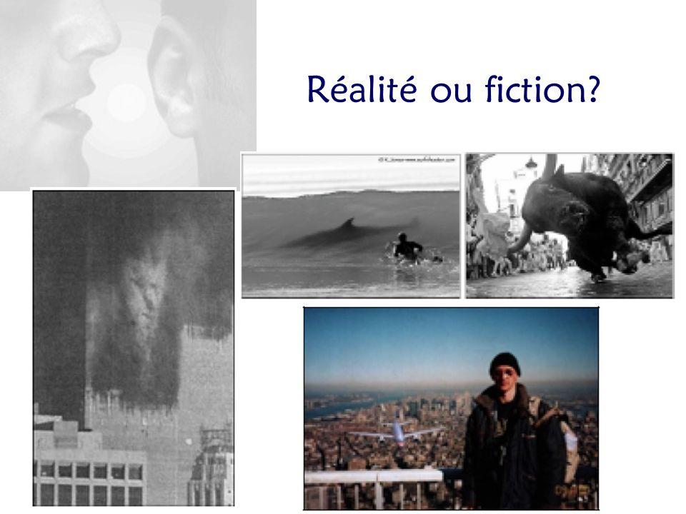Réalité ou fiction?