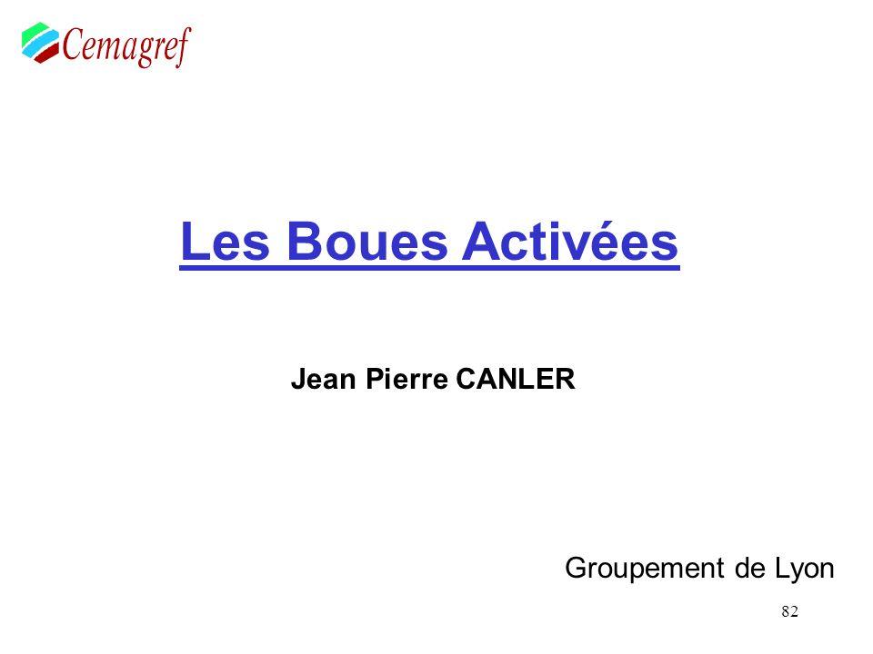 82 Les Boues Activées Jean Pierre CANLER Groupement de Lyon