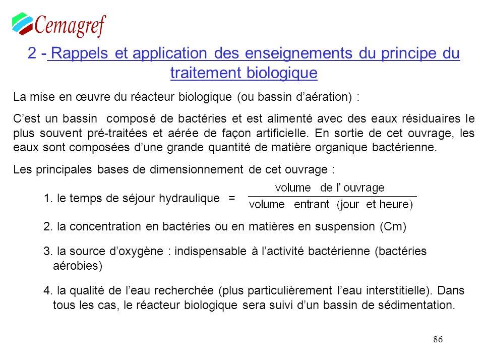 86 2 - Rappels et application des enseignements du principe du traitement biologique La mise en œuvre du réacteur biologique (ou bassin daération) : C