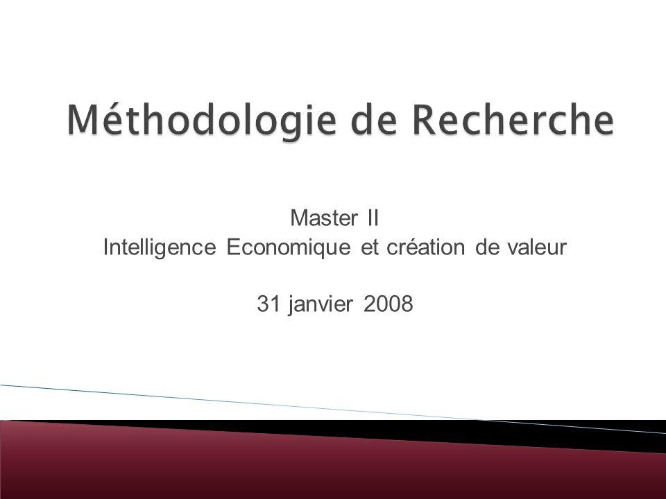 Master II Intelligence Economique et création de valeur 31 janvier 2008