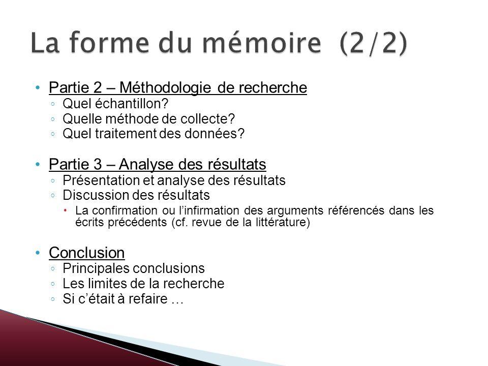Partie 2 – Méthodologie de recherche Quel échantillon? Quelle méthode de collecte? Quel traitement des données? Partie 3 – Analyse des résultats Prése