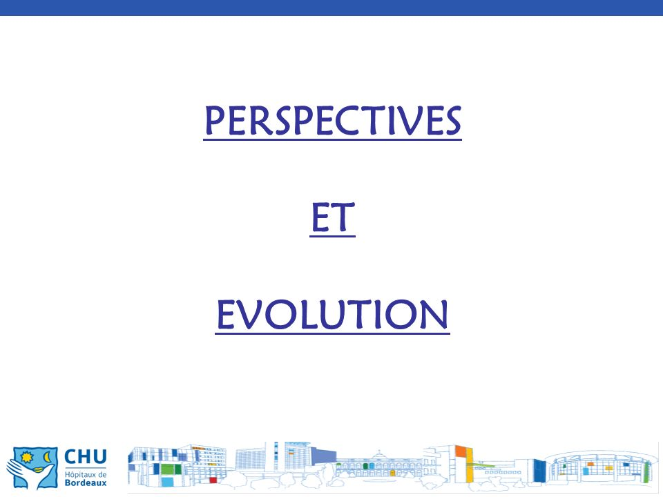 PERSPECTIVES ET EVOLUTION