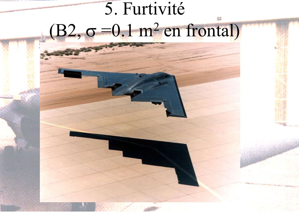 5. Furtivité (B2, =0.1 m 2 en frontal)