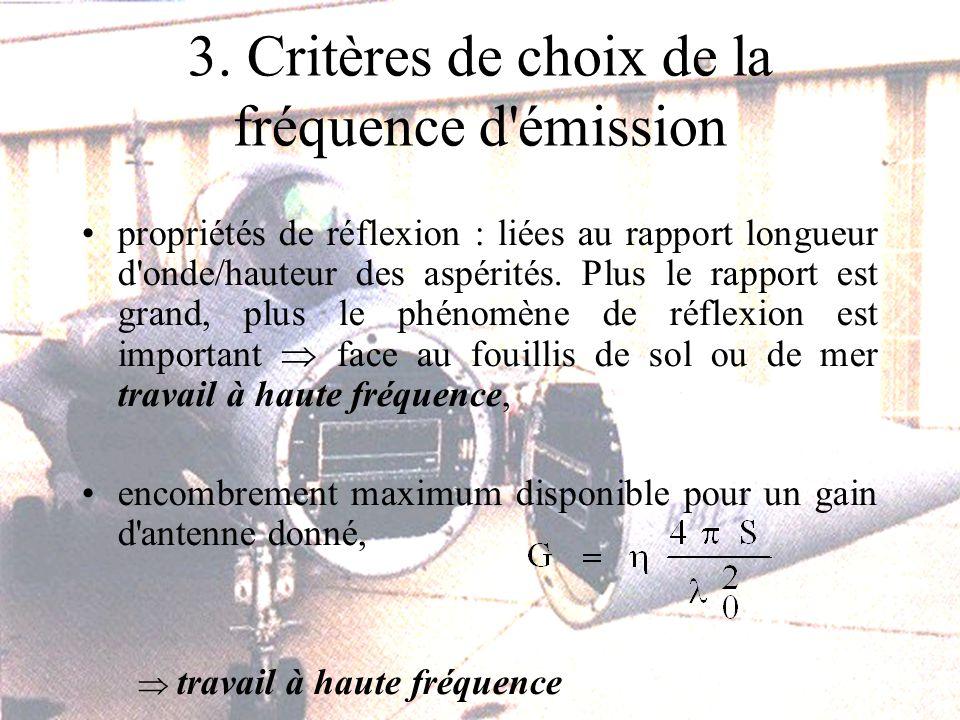 3. Critères de choix de la fréquence d'émission propriétés de réflexion : liées au rapport longueur d'onde/hauteur des aspérités. Plus le rapport est