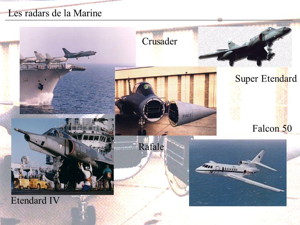 Les radars de la Marine Crusader Etendard IV Falcon 50 Super Etendard Rafale