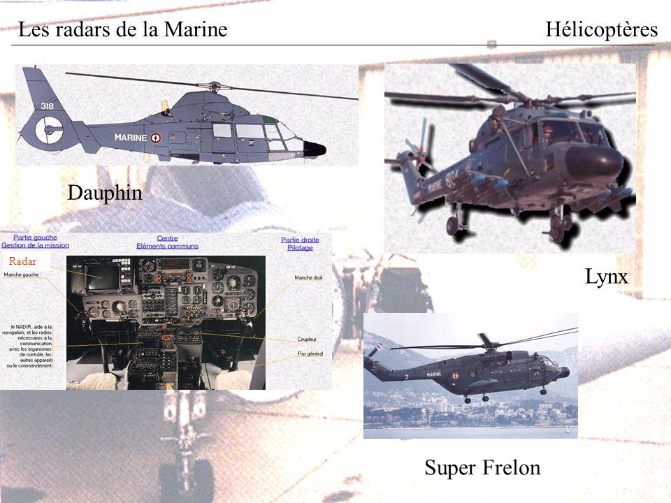 Les radars de la MarineHélicoptères Lynx Dauphin Radar Super Frelon