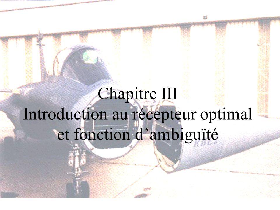 Chapitre III Introduction au récepteur optimal et fonction dambiguïté
