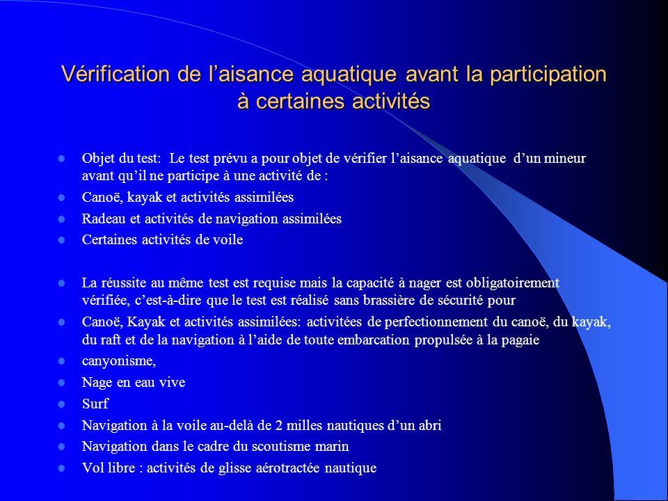 Vérification de laisance aquatique avant la participation à certaines activités Objet du test: Le test prévu a pour objet de vérifier laisance aquatiq