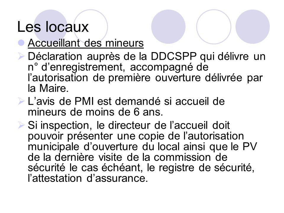Les locaux Accueillant des mineurs Déclaration auprès de la DDCSPP qui délivre un n° denregistrement, accompagné de lautorisation de première ouvertur