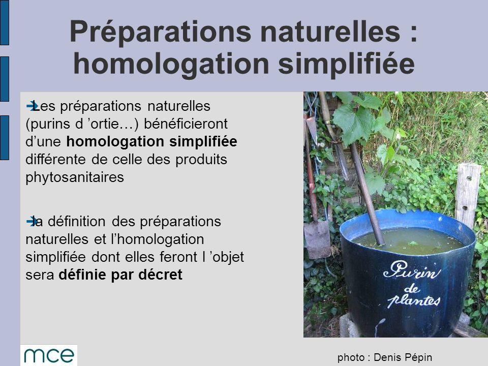 Les préparations naturelles (purins d ortie…) bénéficieront dune homologation simplifiée différente de celle des produits phytosanitaires la définitio