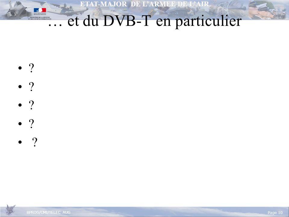 ETAT-MAJOR DE LARMEE DE LAIR BPROG/CMI/TELEC AUG Page 10 … et du DVB-T en particulier ?