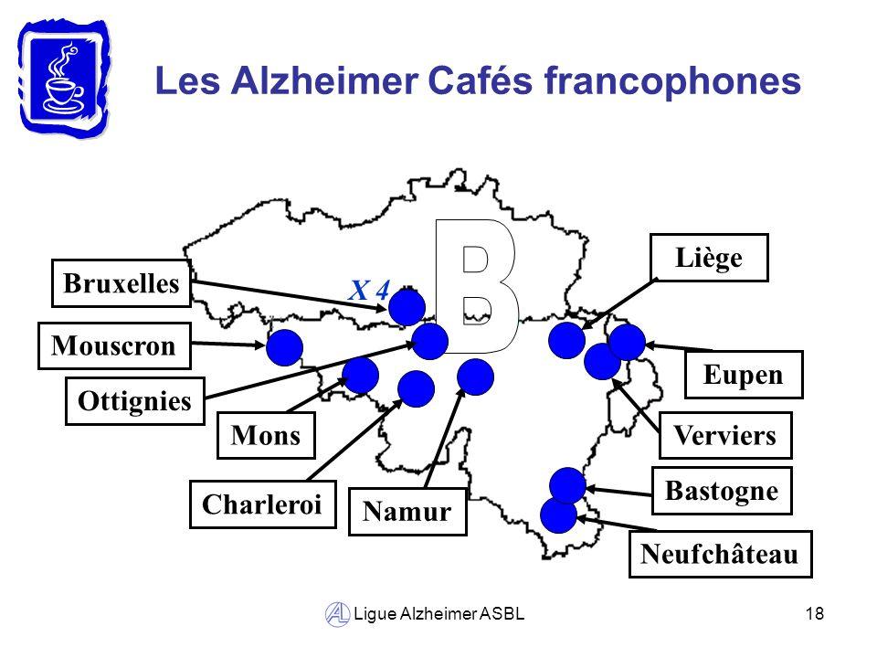 Ligue Alzheimer ASBL18 Les Alzheimer Cafés francophones Bruxelles Neufchâteau Liège Namur Bastogne Charleroi Ottignies Mouscron Verviers X 4 Eupen Mon