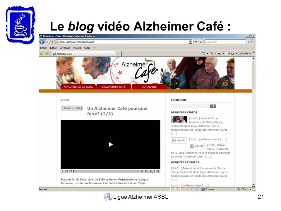 Ligue Alzheimer ASBL21 Le blog vidéo Alzheimer Café :