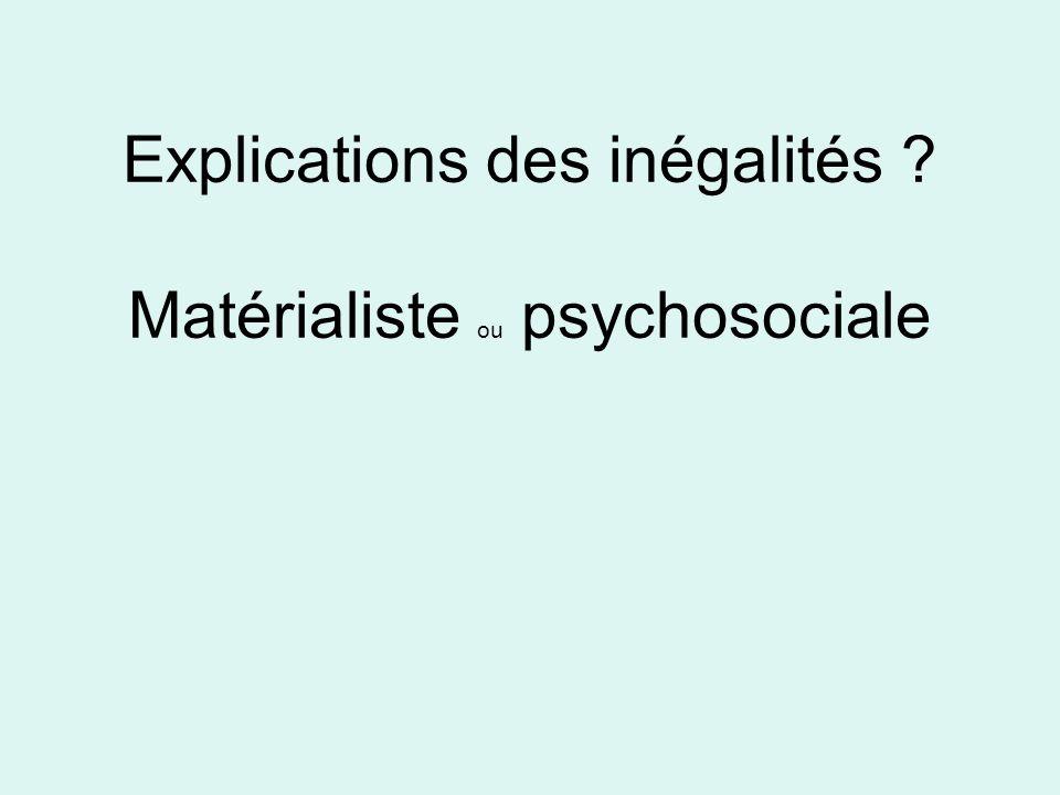 Explications des inégalités ? Matérialiste ou psychosociale