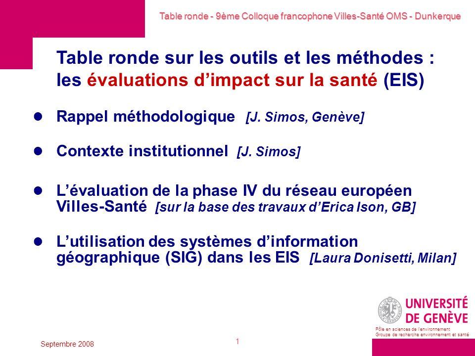 Table ronde - 9ème Colloque francophone Villes-Santé OMS - Dunkerque Pôle en sciences de lenvironnement Groupe de recherche environnement et santé Septembre 2008 1 Rappel méthodologique [J.