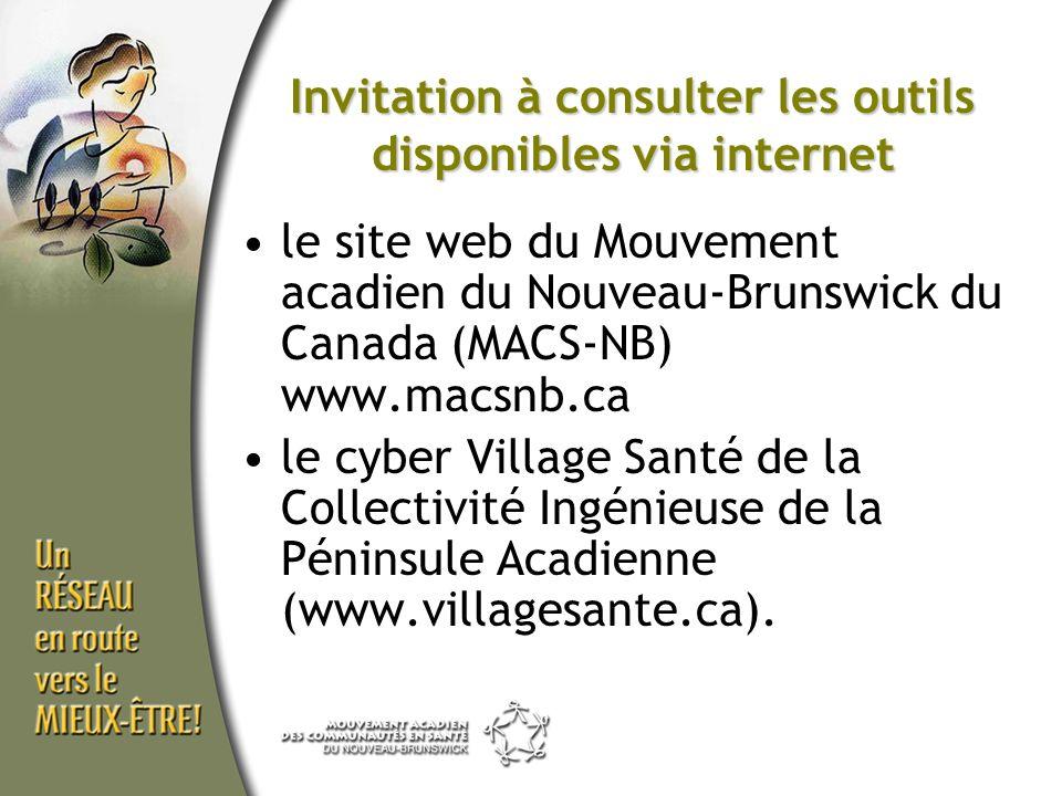 le site web du Mouvement acadien du Nouveau-Brunswick du Canada (MACS-NB) www.macsnb.ca le cyber Village Santé de la Collectivité Ingénieuse de la Péninsule Acadienne (www.villagesante.ca).