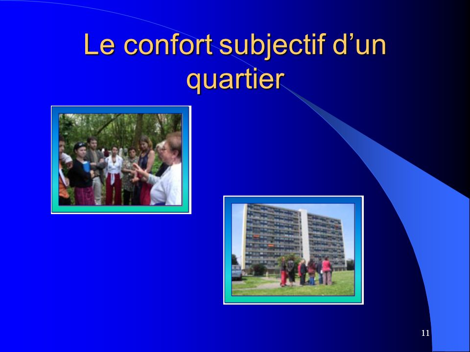 11 Le confort subjectif dun quartier