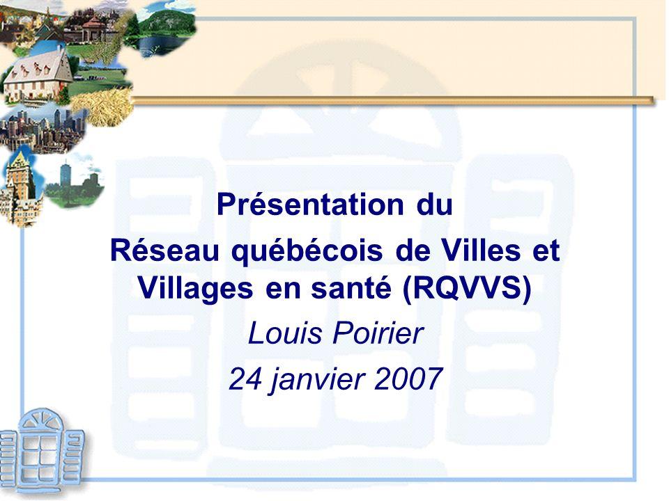 Saint-André-Avelin Présentation du Réseau québécois de Villes et Villages en santé (RQVVS) Louis Poirier 24 janvier 2007
