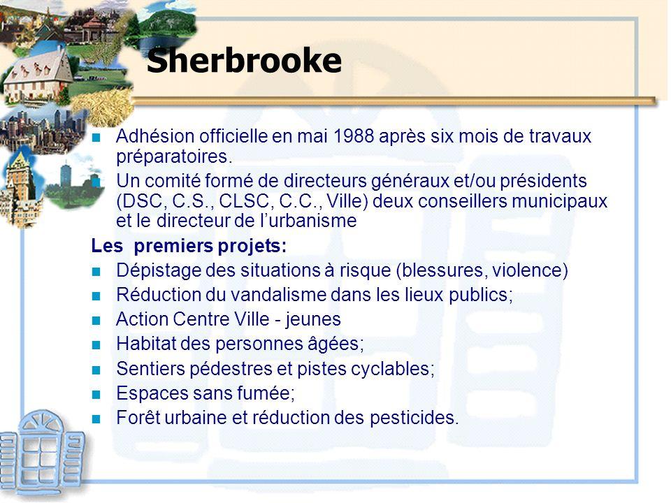 Sherbrooke n Adhésion officielle en mai 1988 après six mois de travaux préparatoires. n Un comité formé de directeurs généraux et/ou présidents (DSC,