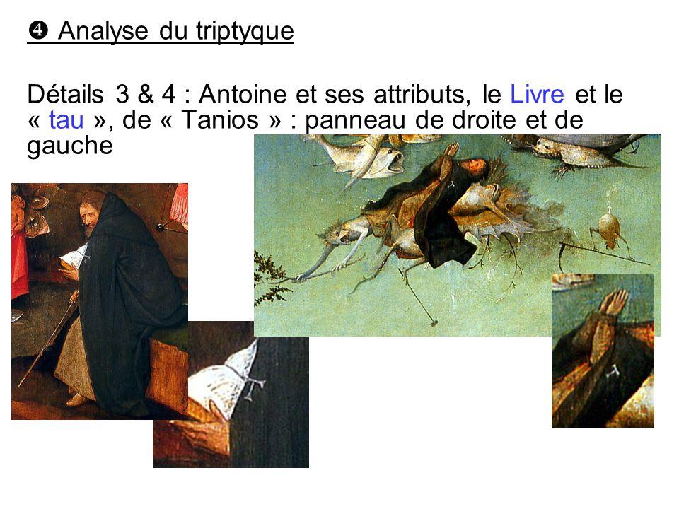 Analyse du triptyque Détails 3 & 4 : Antoine et ses attributs, le Livre et le « tau », de « Tanios » : panneau de droite et de gauche