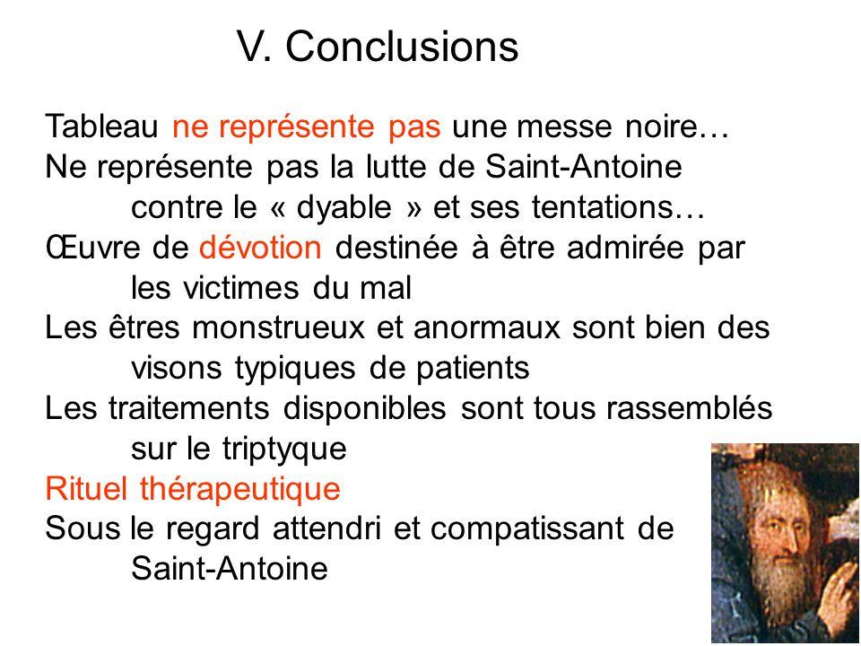 V. Conclusions Tableau ne représente pas une messe noire… Ne représente pas la lutte de Saint-Antoine contre le « dyable » et ses tentations… Œuvre de