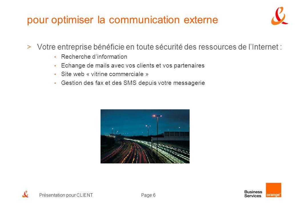 Page 6Présentation pour CLIENT pour optimiser la communication externe >Votre entreprise bénéficie en toute sécurité des ressources de lInternet : Rec