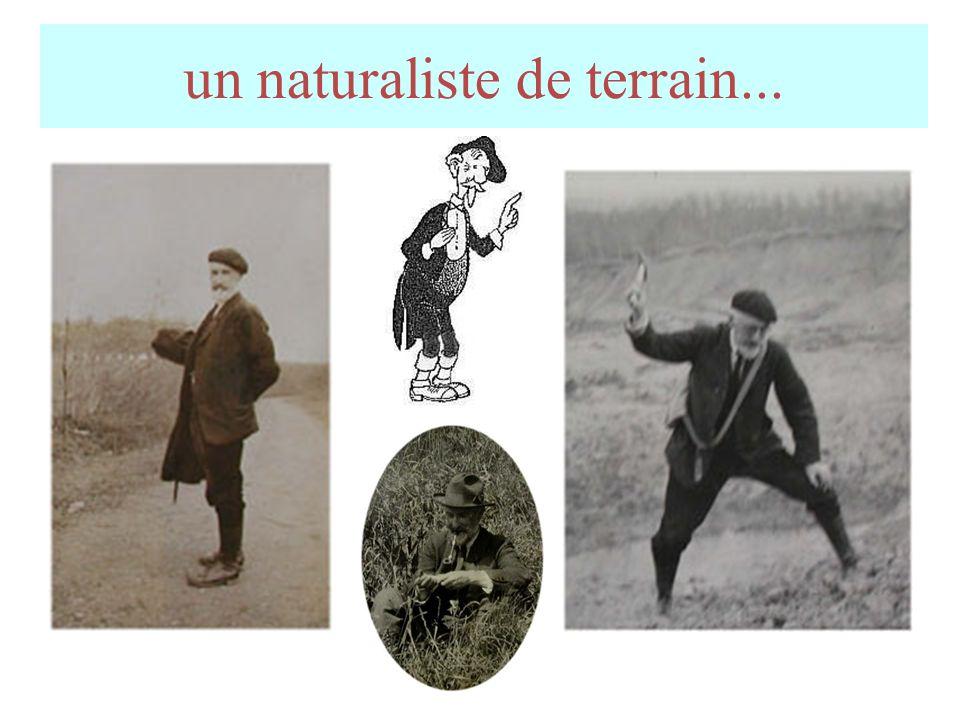 un naturaliste de terrain...