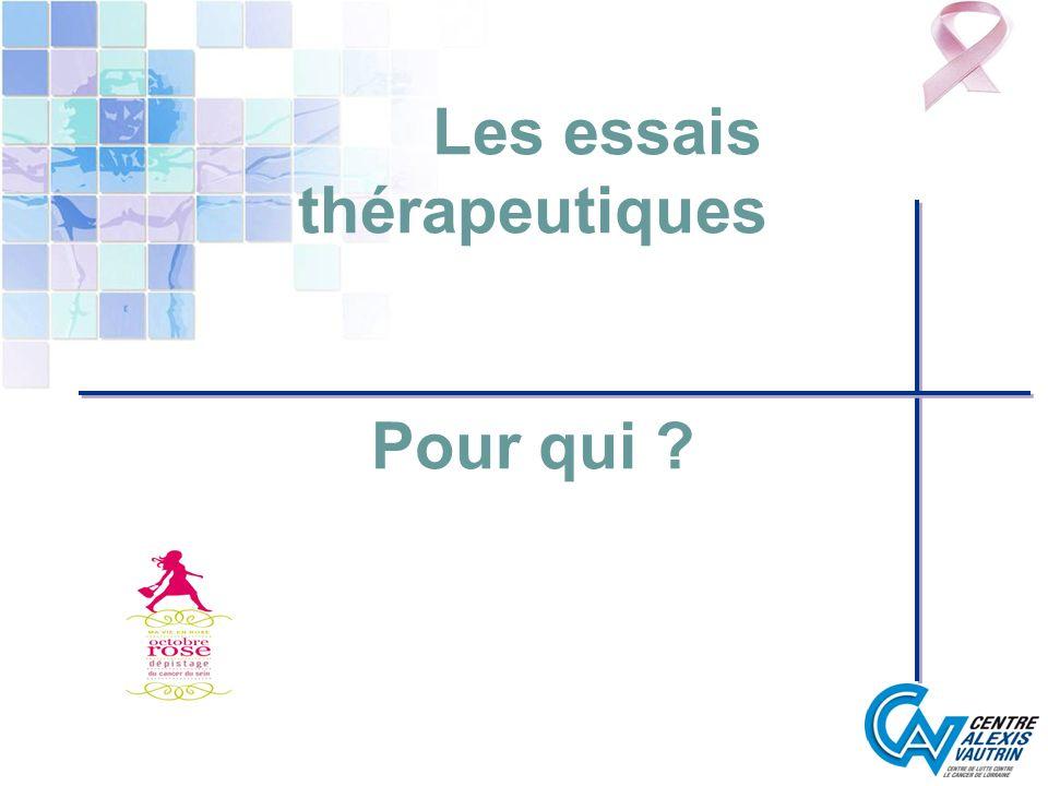 Les essais thérapeutiques Pour qui ?