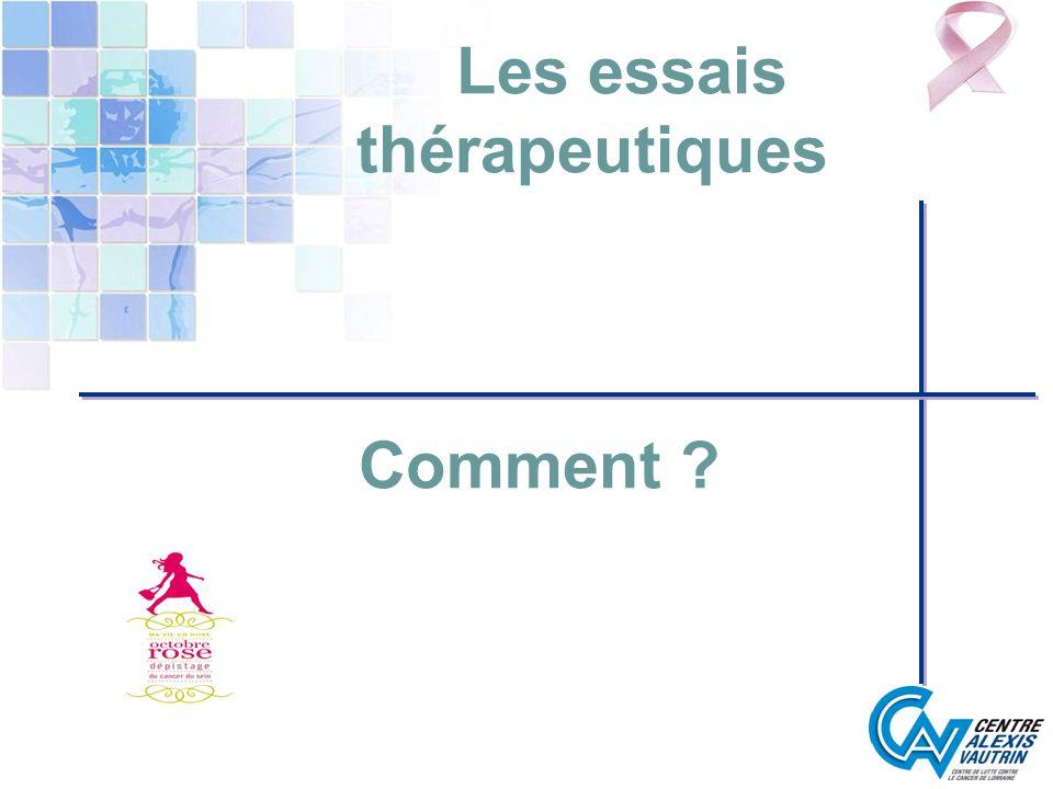 Les essais thérapeutiques Comment ?