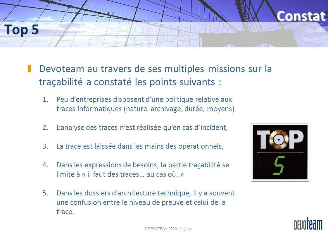 © DEVOTEAM 2009 - page 12 Top 5 Constat Devoteam au travers de ses multiples missions sur la traçabilité a constaté les points suivants : 1.Peu dentre