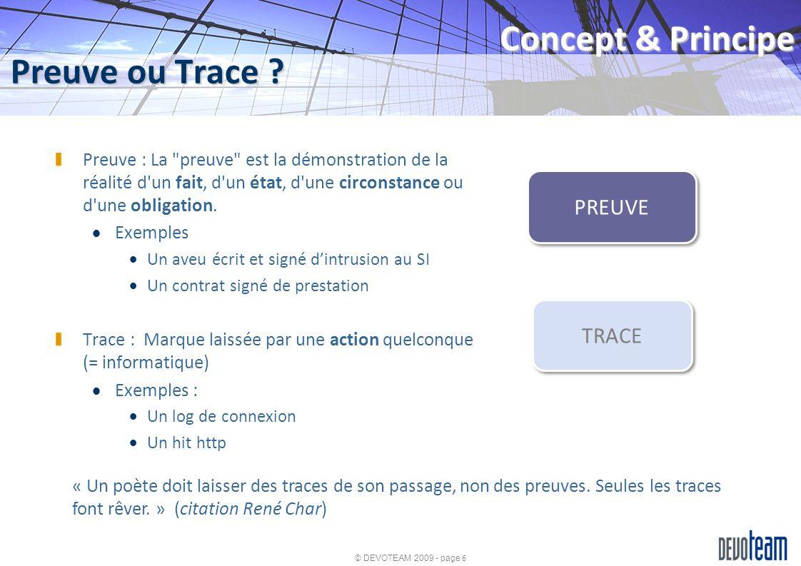 © DEVOTEAM 2009 - page 7 Preuve dans le droit Français Concept & Principe Système Français :