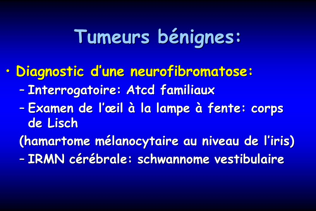 Tumeurs bénignes: Paraclinique:Paraclinique: –Echographie: facile, peu invasif, opérateur dépendant –IRMN: performance, tumeurs infracliniques
