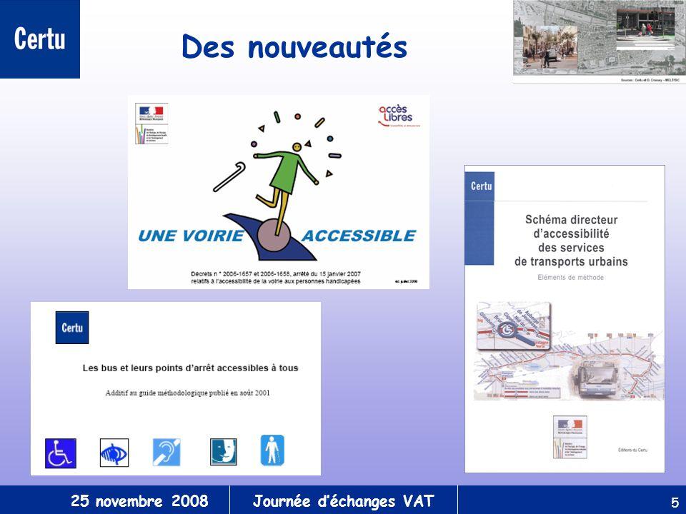 25 novembre 2008Journée déchanges VAT 5 Des nouveautés