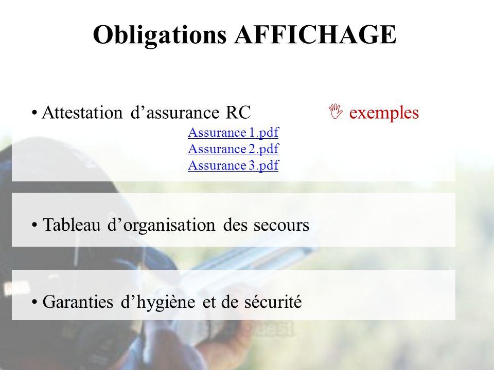 Obligations AFFICHAGE Tableau dorganisation des secours Attestation dassurance RC exemples Assurance 1.pdf Assurance 2.pdf Assurance 3.pdf Garanties d